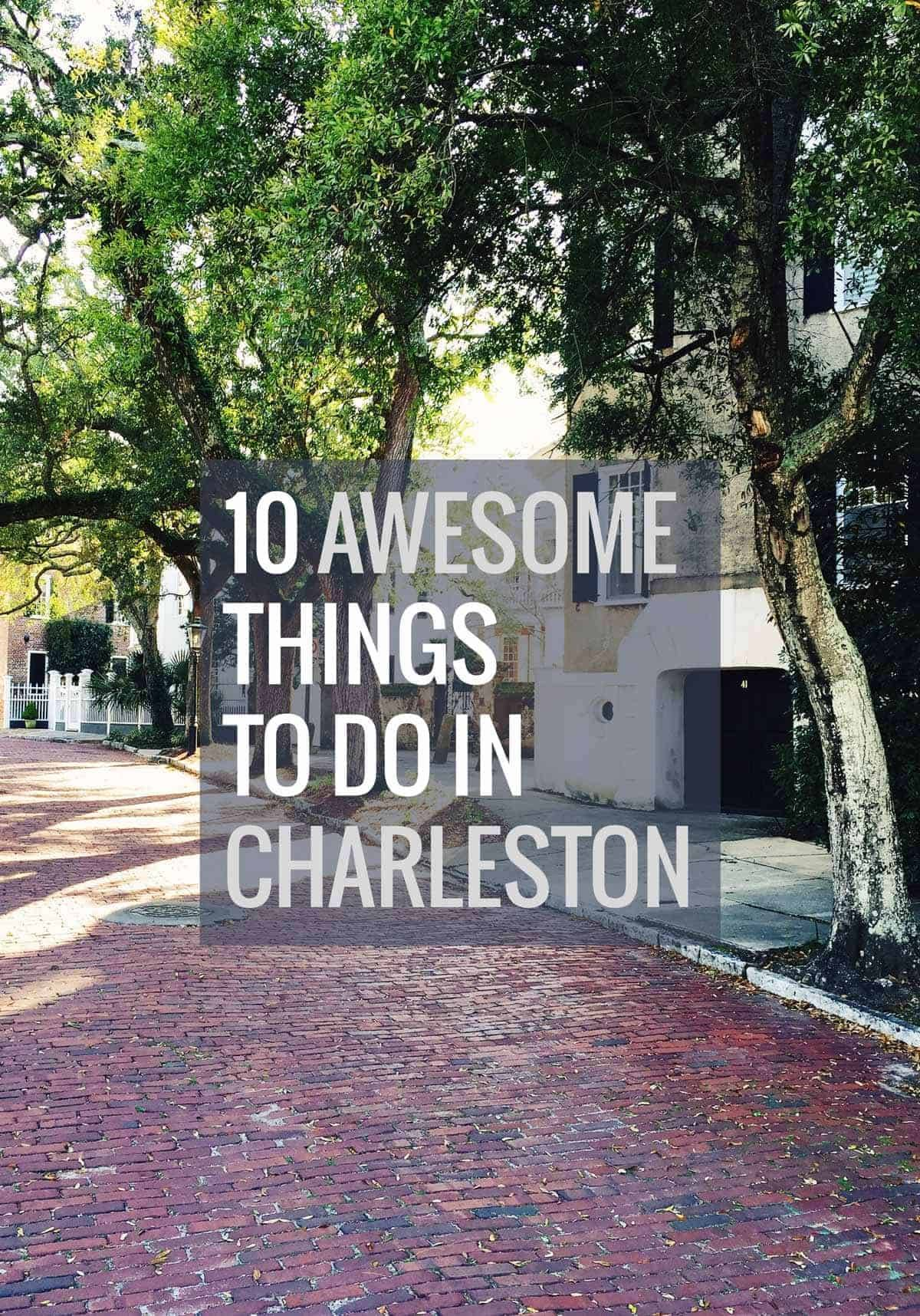Ten Awesome Things to do in Charleston, North Carolina with a photo of the street.