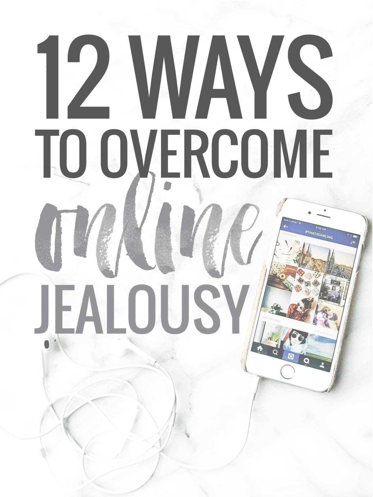 Feeling Jealous on the Internet    and 12 Ways to Make it