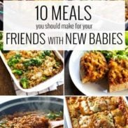 10 Meals You Should Make for Your Friends with New Babies