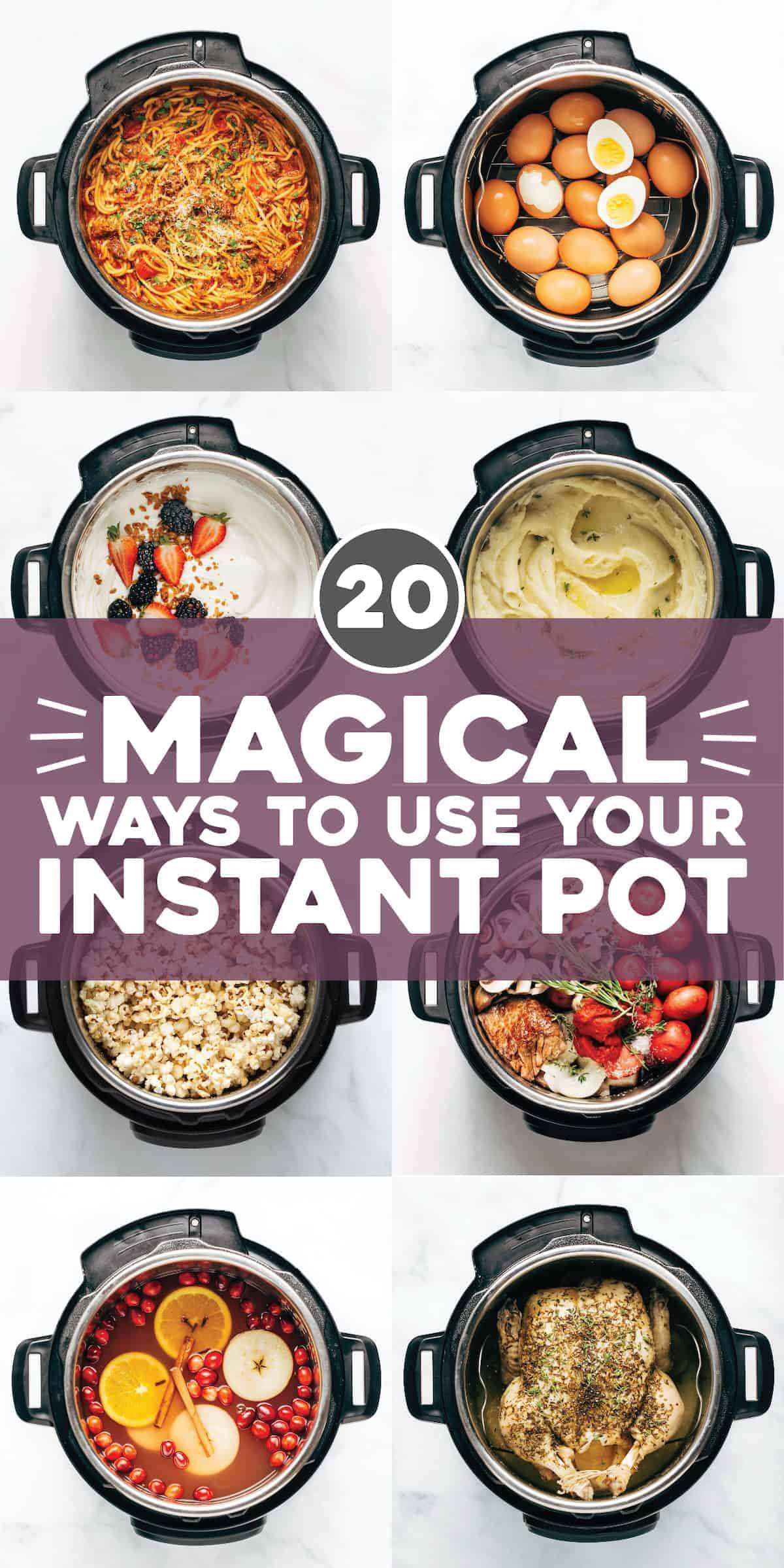 20 Magical Ways to Use Your Instant Pot