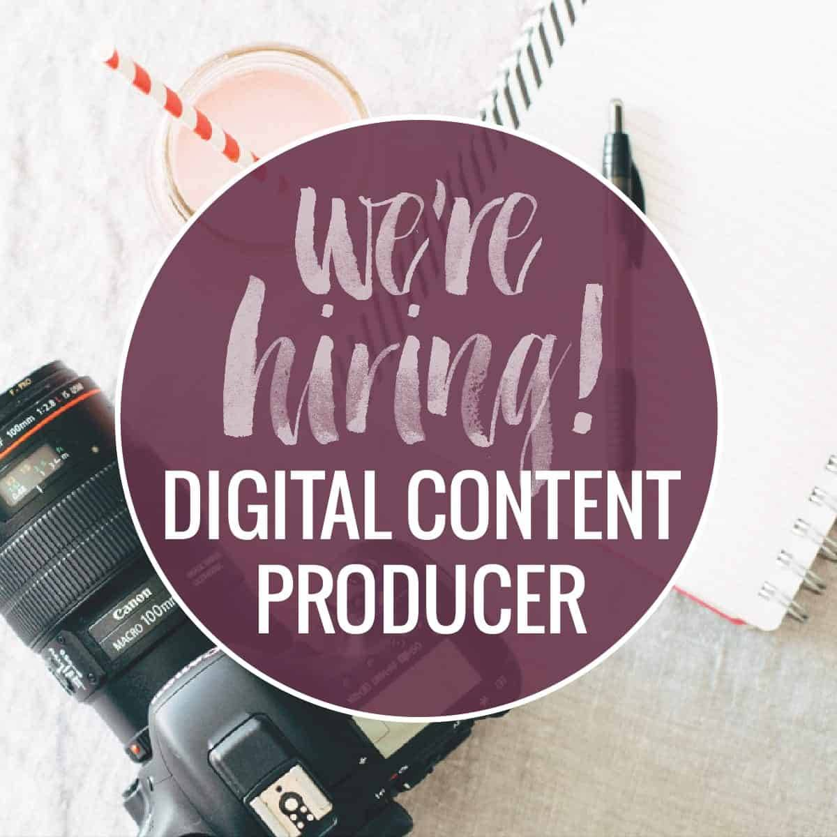 We're Hiring a Digital Content Producer.