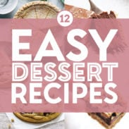 Easy dessert recipes in a collage.