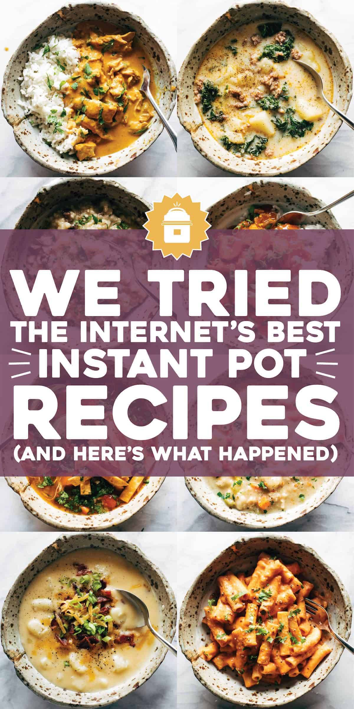 We Tried 10 of the Internet's Best Instant Pot Recipes. And These Are Our Favorites.