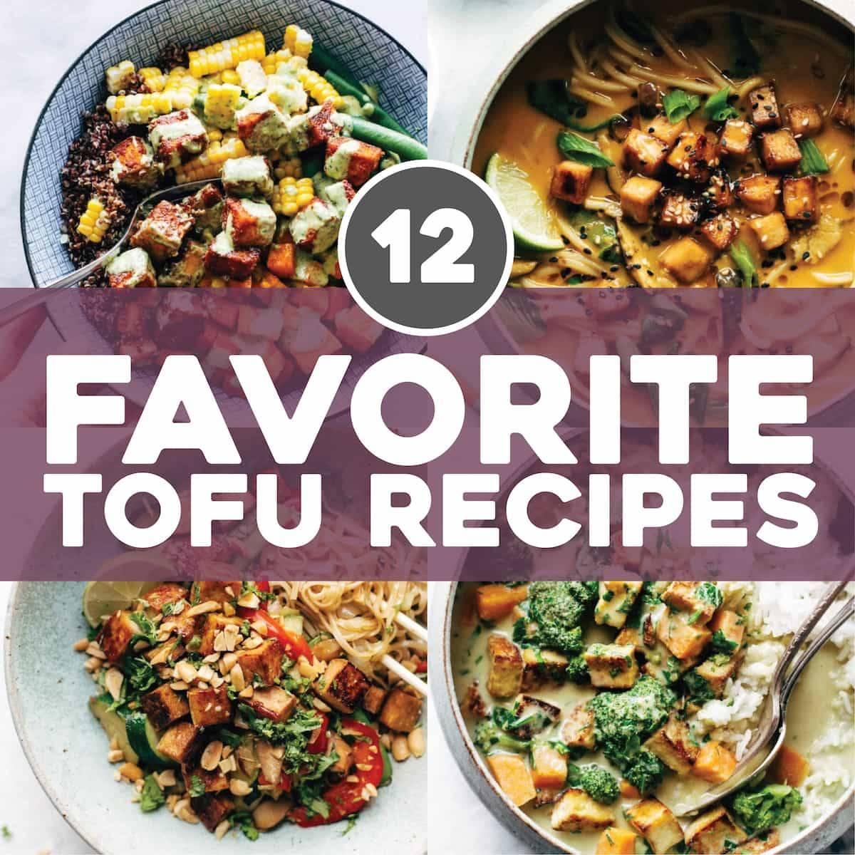 12 Favorite Tofu Recipes
