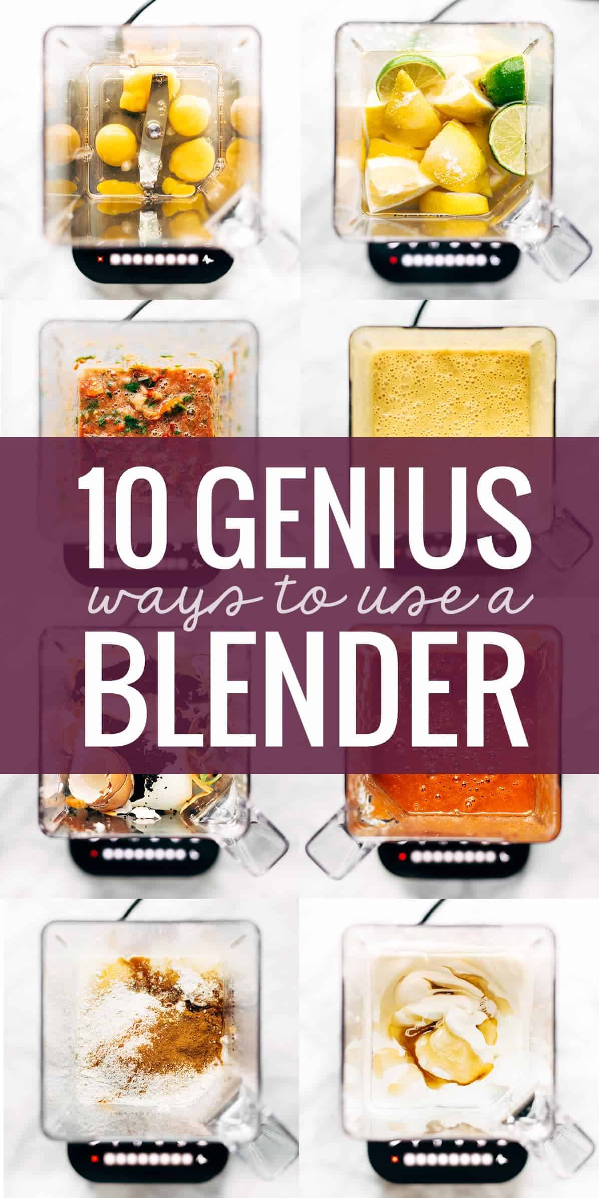 Ten Surprisingly Genius Ways to Use a Blender with a collage of images.
