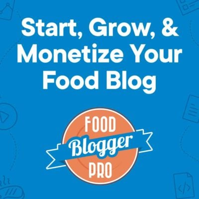 the Food Blogger Pro logo with the text 'Start, Grow, & Monetize Your Food Blog' on a blue background